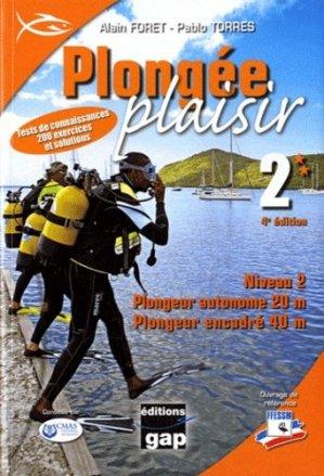 Plongée plaisir Niveau 2. Plongeur autonome 20 m, plongeur encadré 40 m, 4e édition - gap - 9782741704287 -
