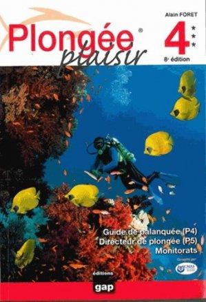 Plongée plaisir 4. Guide de palanquée (P4), direction de plongée (P5), monitorats, 8e édition - gap - 9782741705369 -