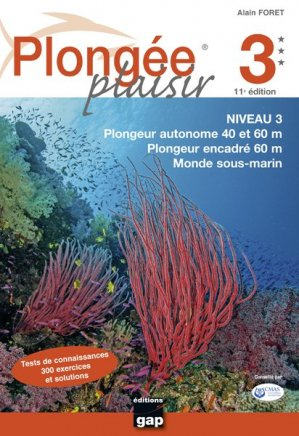 Plongée Plaisir Niveau 3 – 11ème édition - gap - 9782741706502 -