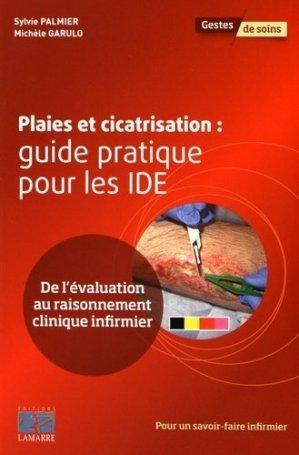 Plaies et cicatrisation : guide pratique pour les IDE - lamarre - 9782757308516 -