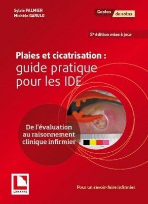 Plaies et cicatrisation : guide pratique pour les IDE - lamarre - 9782757310670 -