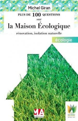 Plus de 100 questions sur la Maison Ecologique - ma  - 9782822404129 -