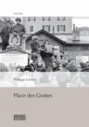 Place des Grottes - Editions d'en bas - 9782829004025 -