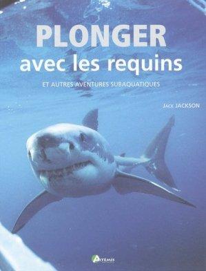 Plonger avec les requins et autres aventures subaquatiques - Artémis - 9782844161369 -