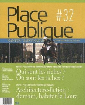 Place Publique Nantes/Saint-Nazaire N° 32, Mars-avril 2012 : Qui sont les riches ? Où sont les riches ? - Editions Joca Seria - 9782848091853 -