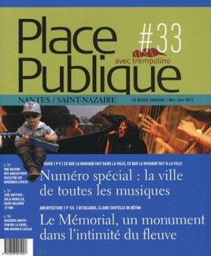 Place Publique Nantes/Saint-Nazaire N° 33, Mai-juin 2012 : La ville de toutes les musiques - Editions Joca Seria - 9782848091907 -