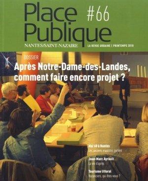 Place Publique N° 66, printemps 2018 : Après Notre-Dame-des-Landes, comment faire encore projet ? - Editions Joca Seria - 9782848093062 -