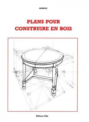 Plans pour construire en bois - vial - 9782851010575 -