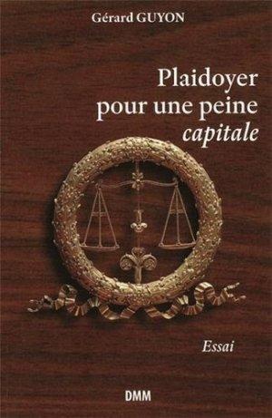 Plaidoyer pour une peine capitale - Dominique Martin Morin - 9782856523483 -