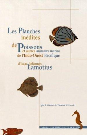 Planches inédites des poissons et autres animaux marins de l'Indo-Ouest Pacifique l'Isaac Johannes LAMOTIUS - museum national d'histoire naturelle - mnhn - 9782856535929 -