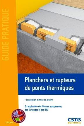 Planchers et rupteurs de ponts thermiques - cstb - 9782868915634 -