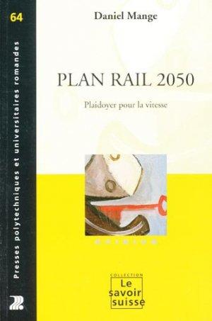 Plan Rail 2050 - presses polytechniques et universitaires romandes - 9782880748722 -