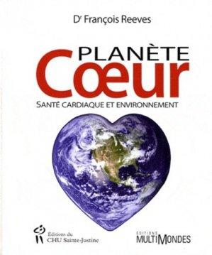 Planète coeur. Santé cardiaque et environnement - chu sainte-justine - 9782896194155 -