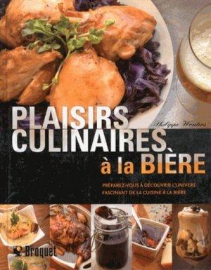 Plaisirs culinaires à la bière - Broquet - 9782896543281 -