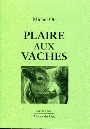 Plaire aux vaches - atelier du gue - 9782913589650 -
