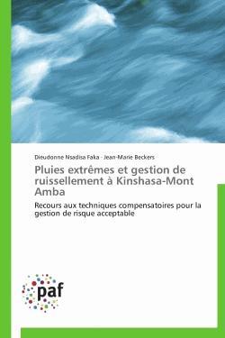 Pluies extrêmes et gestion de ruissellement à Kinshasa-Mont Amba - presses académiques francophones - 9783838174310 -