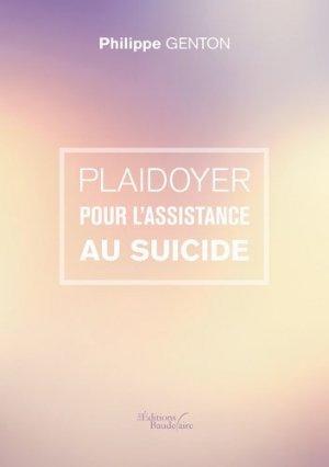 Plaidoyer pour l'assistance au suicide - baudelaire editions - 9791020313430 -