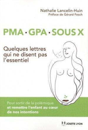 PMA, GPA, sous X - Josette Lyon - 9782843194382 -