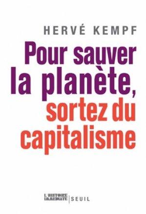 Pour sauver la planète, sortez du capitalisme - du seuil - 9782020975889 -