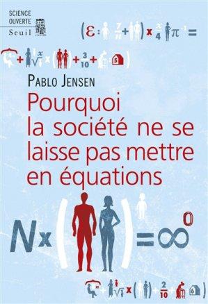 Pourquoi la société ne se laisse pas mettre en équation - du seuil - 9782021380101 -