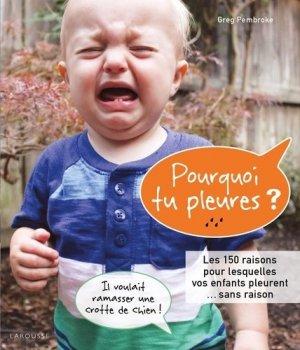 Pourquoi tu pleures ? - Larousse - 9782035905369 -
