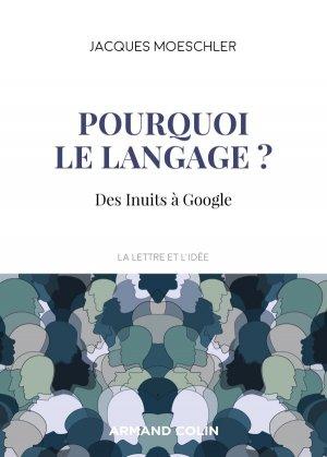 Pourquoi le langage ? Des Inuits à Google - armand colin - 9782200628550 -