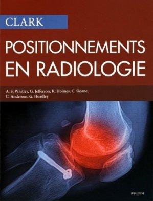 Positionnements en radiologie - maloine - 9782224034603 -