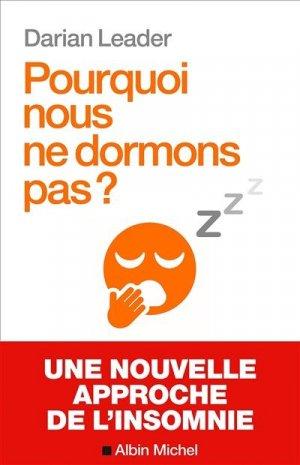 Pourquoi nous ne dormons pas ? - albin michel - 9782226444264 -