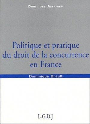 Politique et pratique du droit de la concurrence en France - LGDJ - 9782275025025 - majbook ème édition, majbook 1ère édition, livre ecn major, livre ecn, fiche ecn