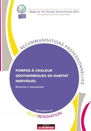 Pompes à chaleur géothermiques en habitat individuel - Neuf et Rénovation - Entretien et maintenance - le moniteur - 9782281151145 -
