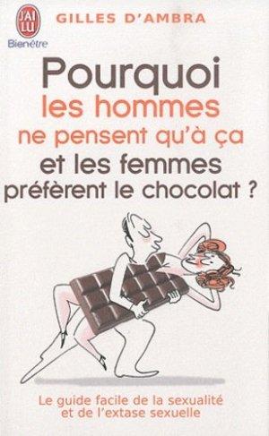 Pourquoi les hommes ne pensent qu'à ça et les femmes préfèrent le chocolat ? - J'ai lu - 9782290022818 -