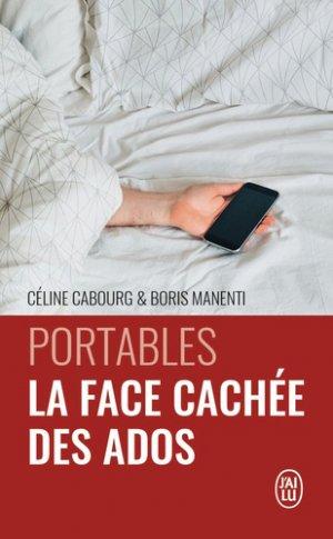 Portables : la face cachée des ados - J'ai lu - 9782290150412 -