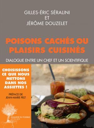 Poisons cachés ou plaisirs cuisinés : dialogue entre un chef et un scientifique - actes sud - 9782330093112 -