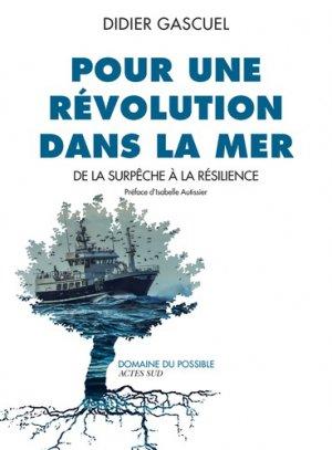 Pour une révolution dans la mer - actes sud  - 9782330119430 -