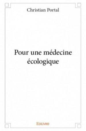 Pour une médecine écologique - Edilivre - 9782334034821 -