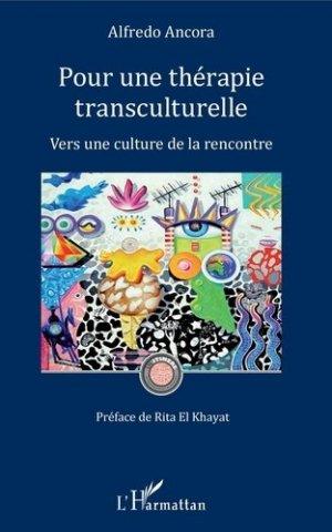 Pour une thérapie transculturelle. Vers une culture de la rencontre - l'harmattan - 9782343188119 -