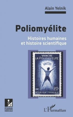 Poliomyélite. Histoires humaines et histoire scientifique - l'harmattan - 9782343194240 -