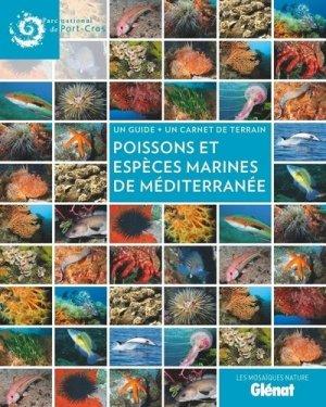 Poissons et espèces marines en Méditerranée. Un guide + un carnet de terrain - Glénat - 9782344042564 -