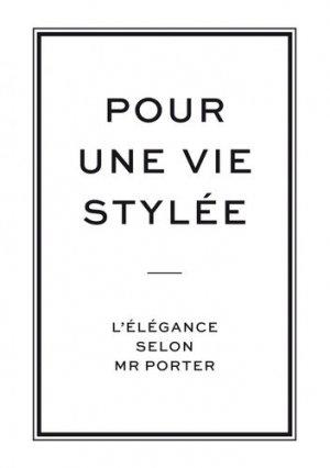 Pour une vie stylée. L'élégance selon Mr Porter - Editions Pyramyd - 9782350173276 - majbook ème édition, majbook 1ère édition, livre ecn major, livre ecn, fiche ecn