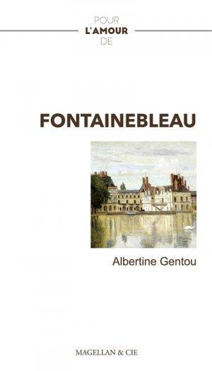 Pour l'amour de Fontainebleau - magellan et cie - 9782350745633 -
