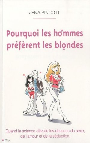 Pourquoi les hommes préfèrent les blondes - city - 9782352883982 -