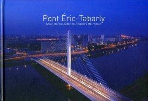 Pont Eric-Tabarly. Marc Barani-setec tpi / Nantes Métropole - Archibooks - 9782357331525 -