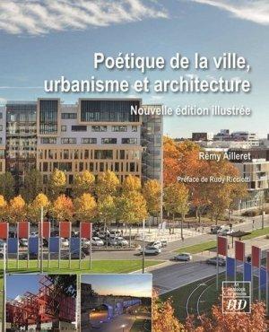 Poétique de la ville, urbanisme et architecture. Edition revue et augmentée - Editions Universitaires de Dijon - 9782364413610 -