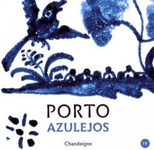 Porto azulejos - chandeigne - 9782367321325 -