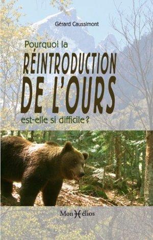 Pourquoi la reintroduction de l'ours est-elle si difficile ? - monhelios - 9782378950064