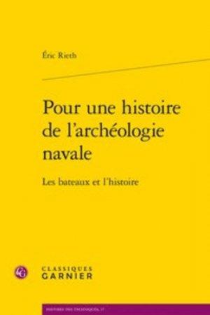 Pour une histoire de l'archéologie navale - classiques garnier - 9782406088479 -