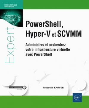 Powershell, hyper-v et scvmm - eni - 9782409003783 -