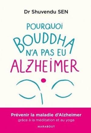 Pourquoi Bouddha n'a jamais eu Alzeihmer - Marabout - 9782501137799 -