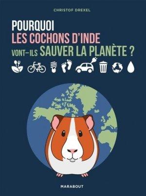 Pourquoi les cochons d'inde vont-ils sauver la planète ? - marabout - 9782501150149 -