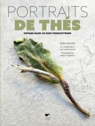 Portraits de thés - Voyage dans 40 pays producteurs - delachaux et niestle - 9782603024737